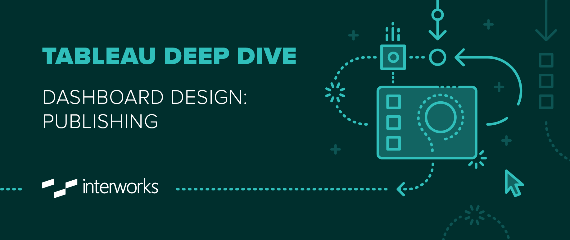 Tableau Deep Dive: Dashboard Design - Publishing | InterWorks
