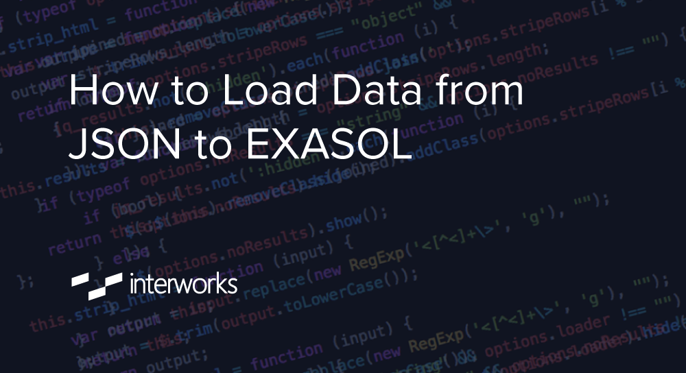 How to Load Data from JSON to EXASOL | InterWorks