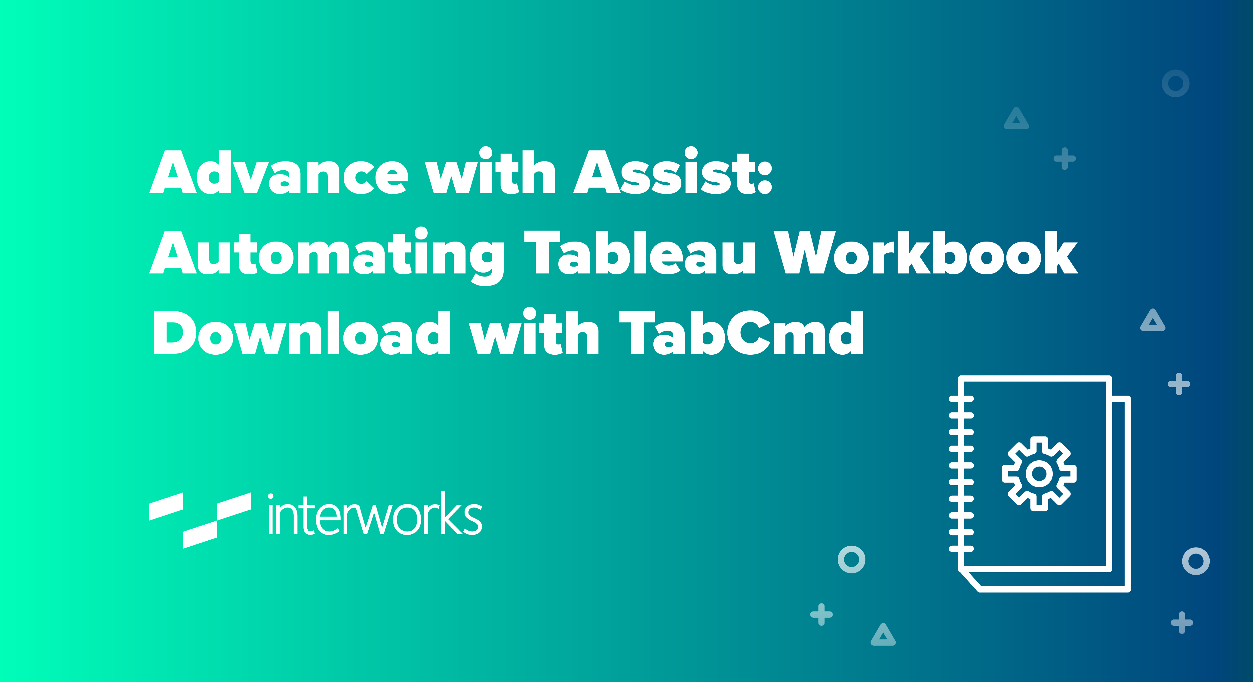 Advance with Assist: Automating Tableau Workbook Download with