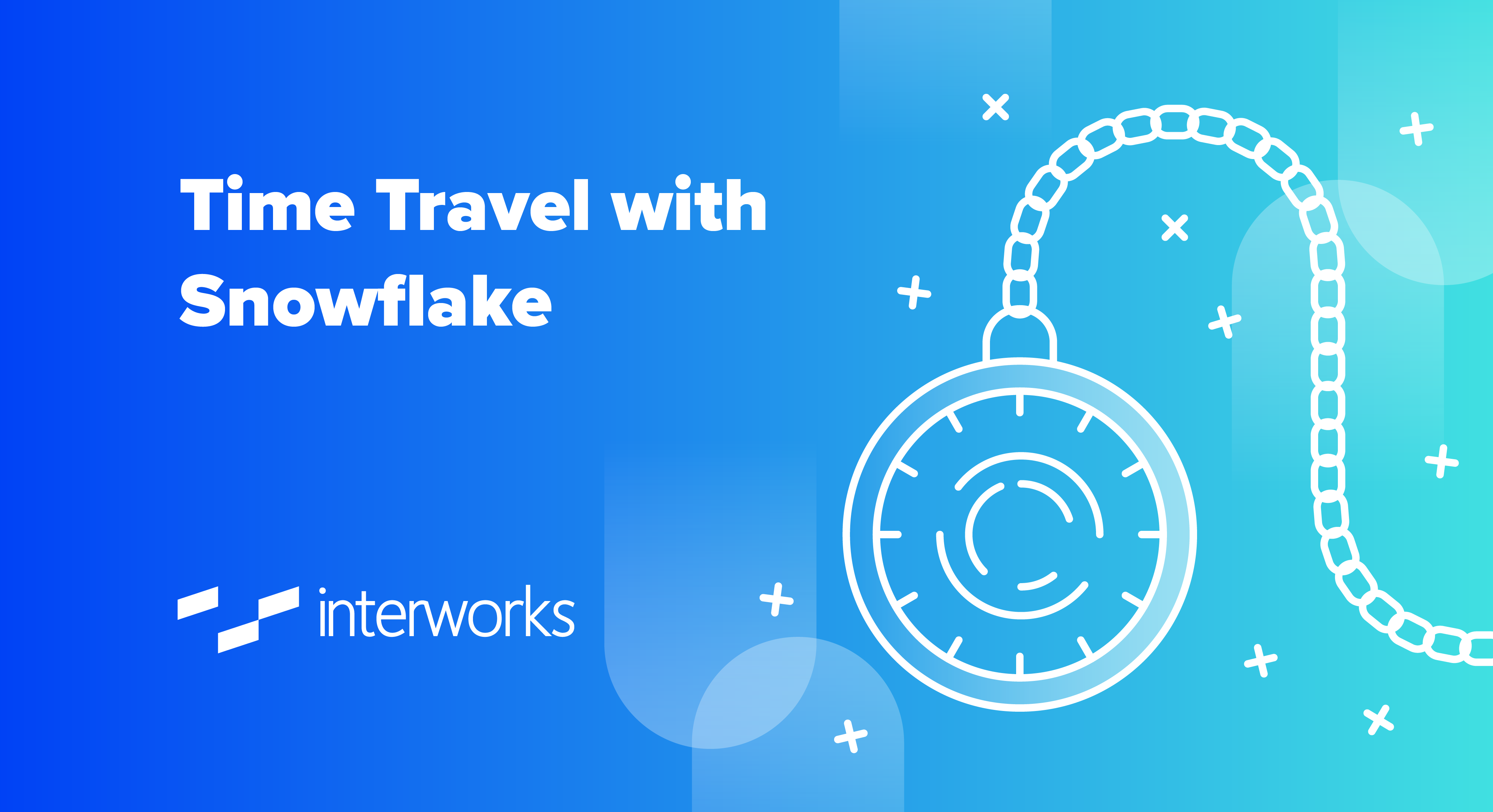 Time Travel with Snowflake | InterWorks