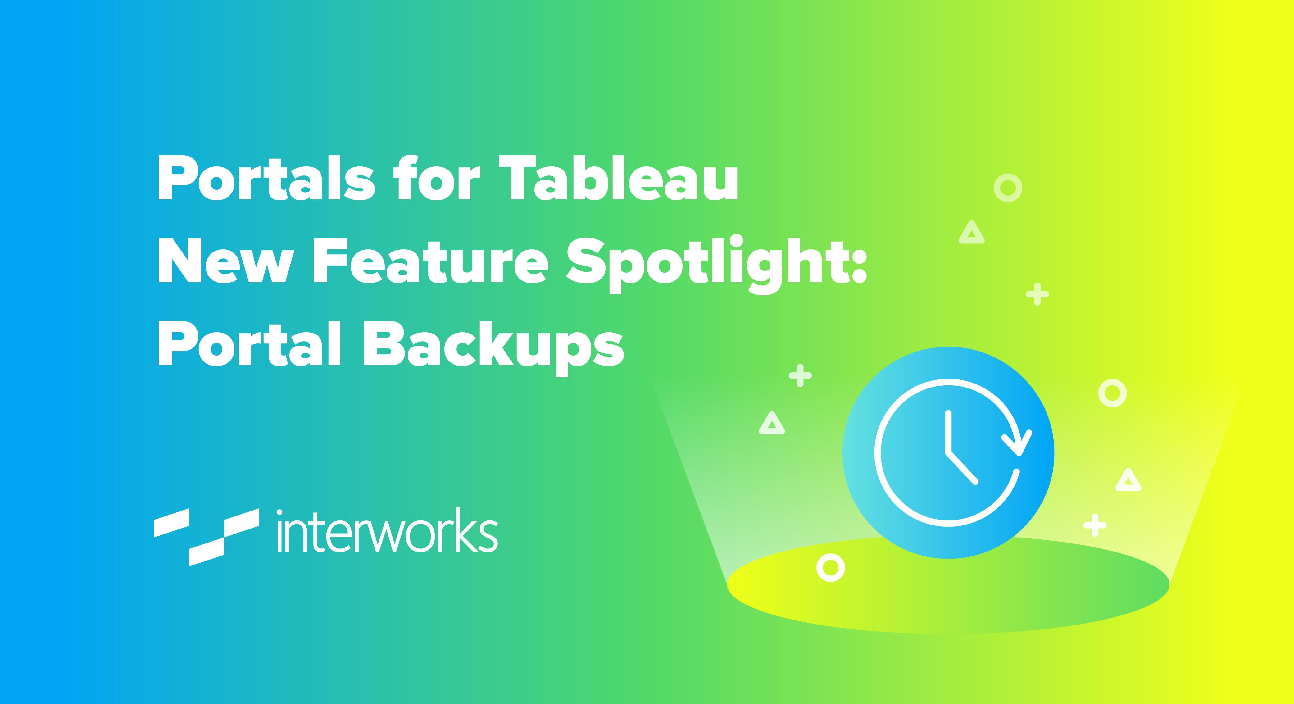 Portals for Tableau New Feature Spotlight: Portal Backups