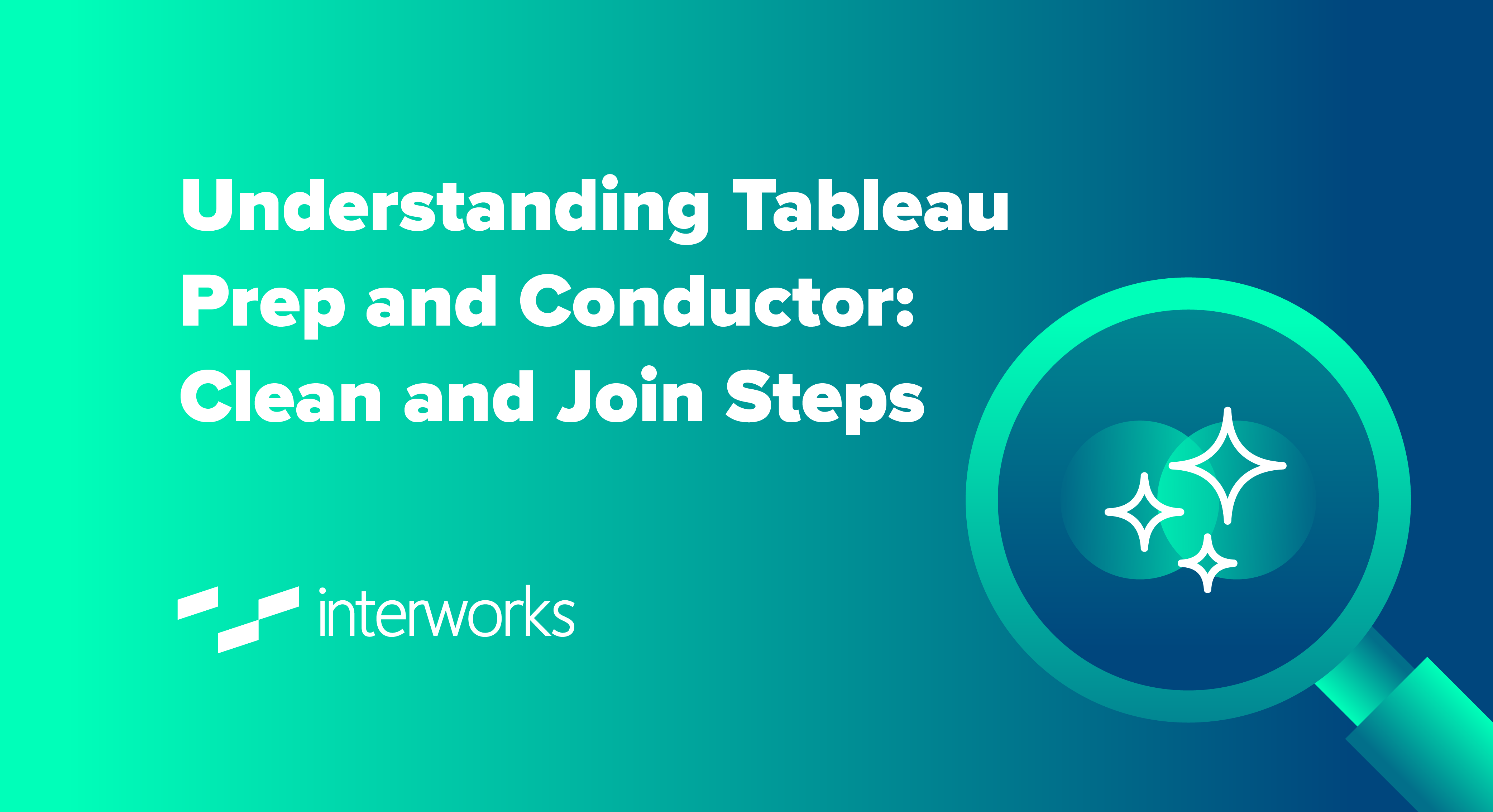 Understanding Tableau Prep and Conductor: Clean and Join Steps