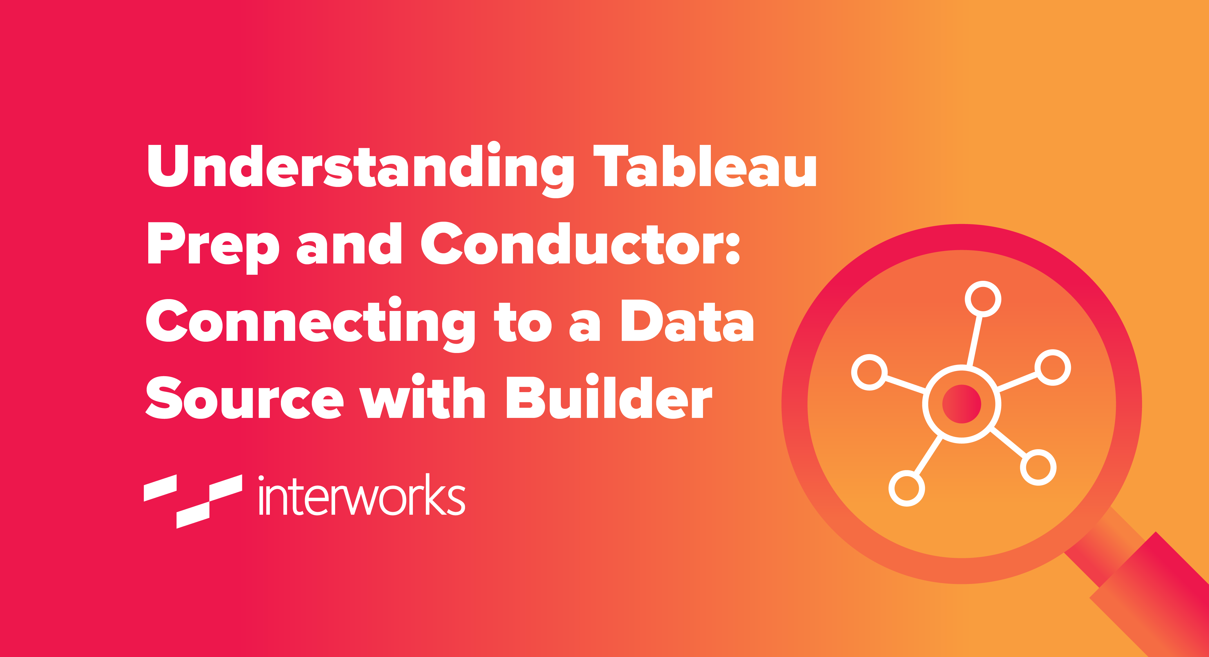 Understanding Tableau Prep and Conductor: Connecting to a Data Source