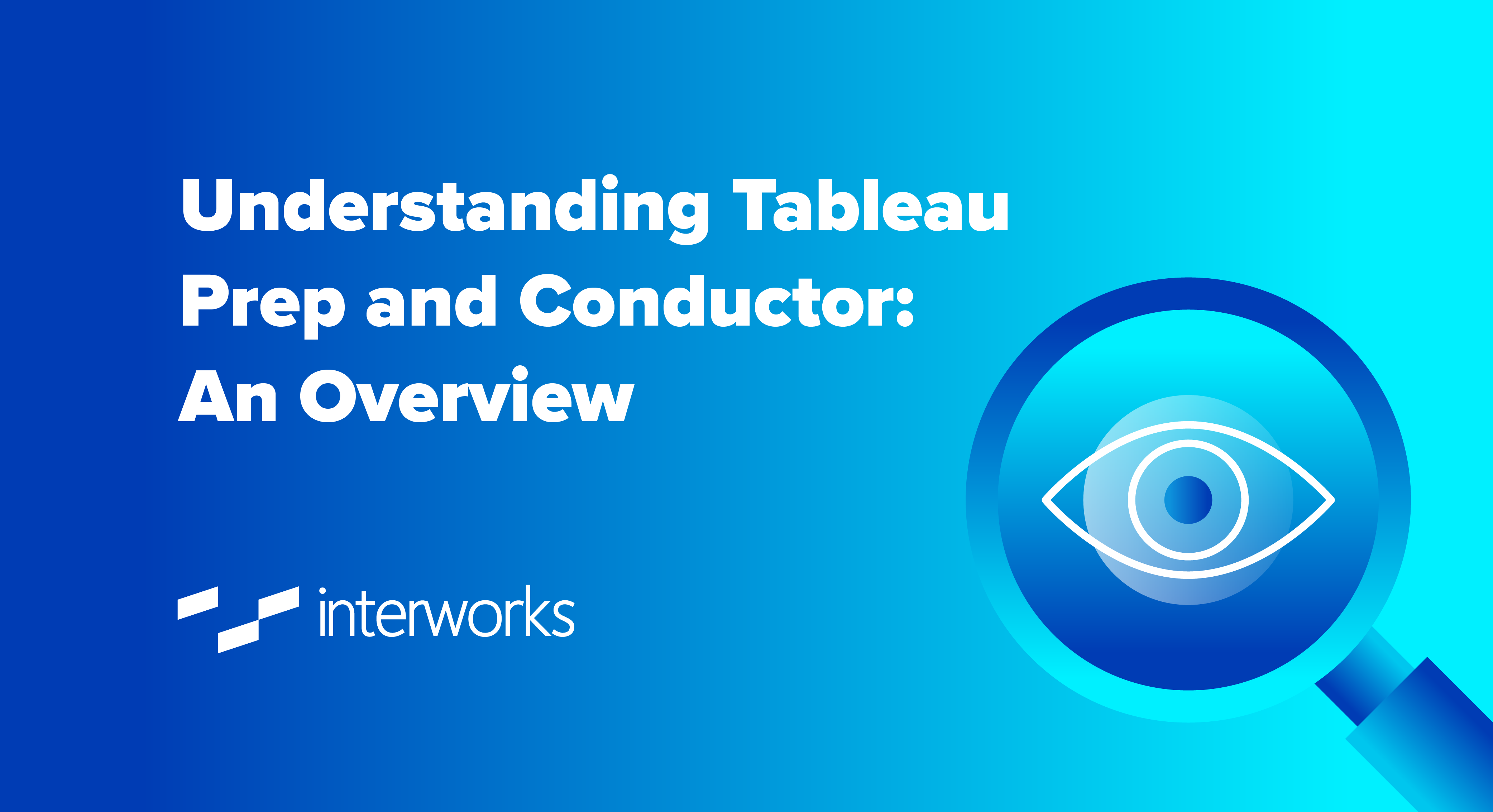 Understanding Tableau Prep and Conductor: An Overview