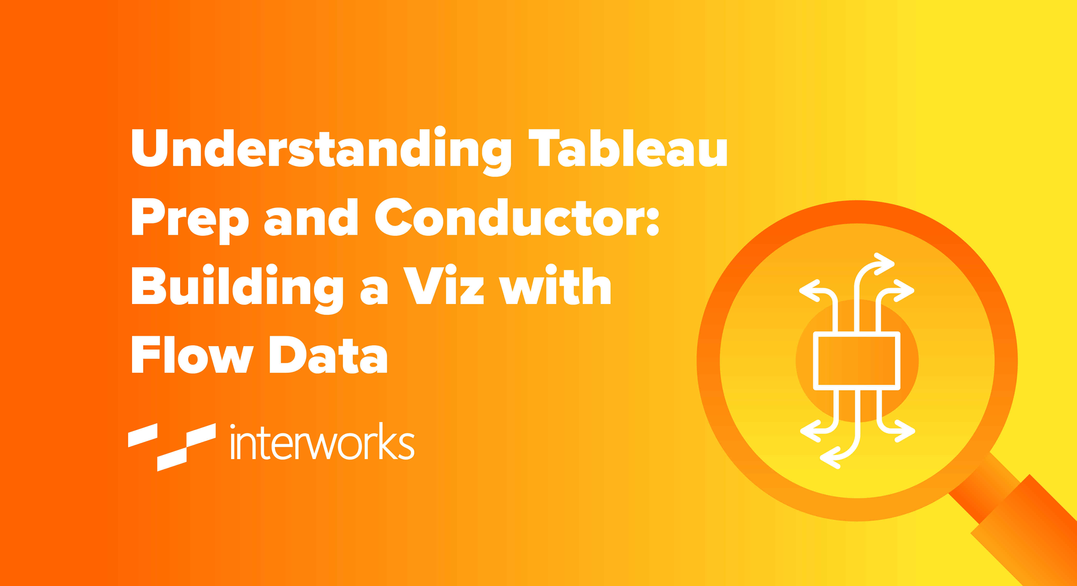 Understanding Tableau Prep and Conductor: Building a Viz with Flow Data