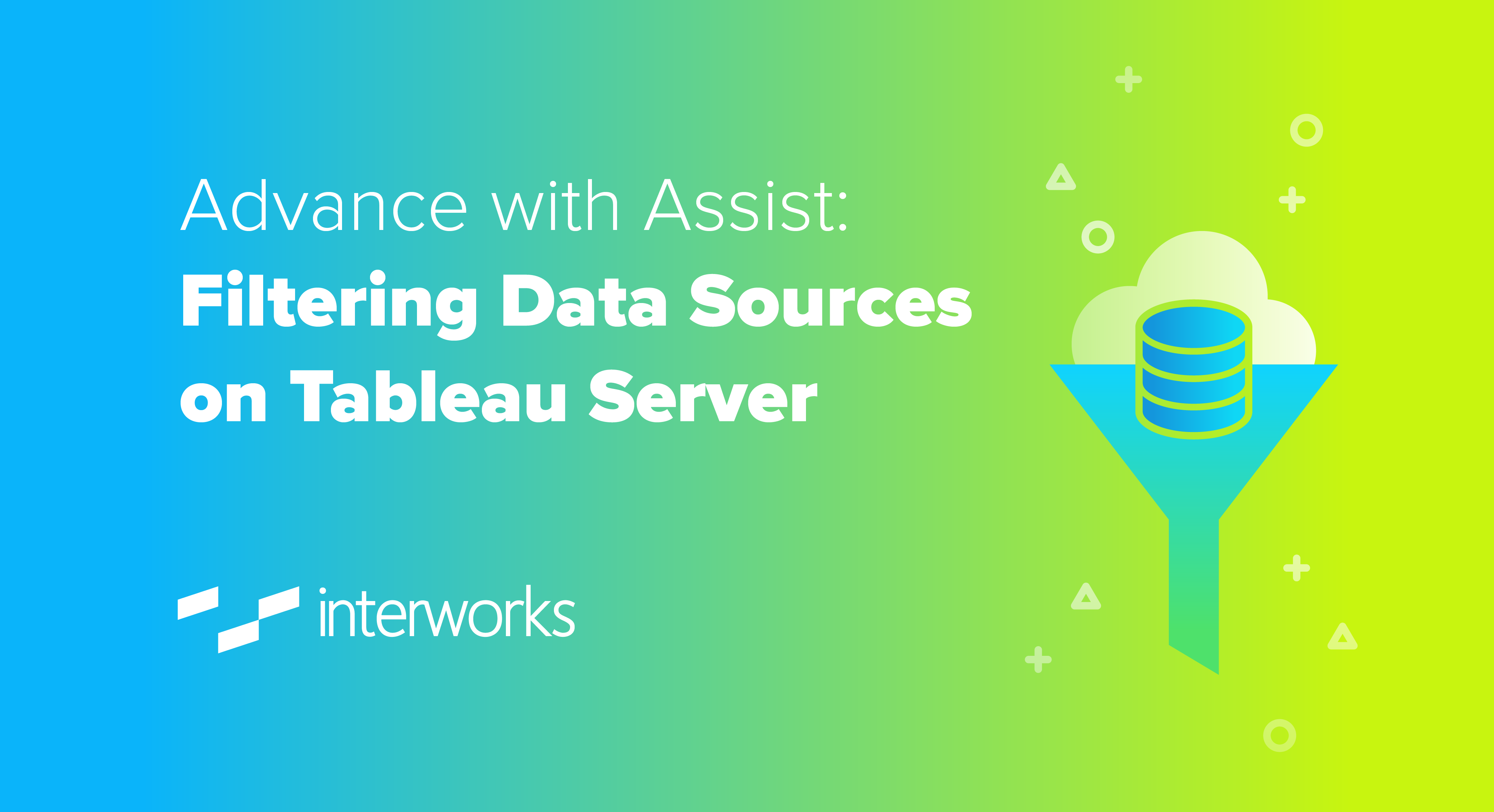 Advance with Assist: Filtering Data Sources on Tableau Server