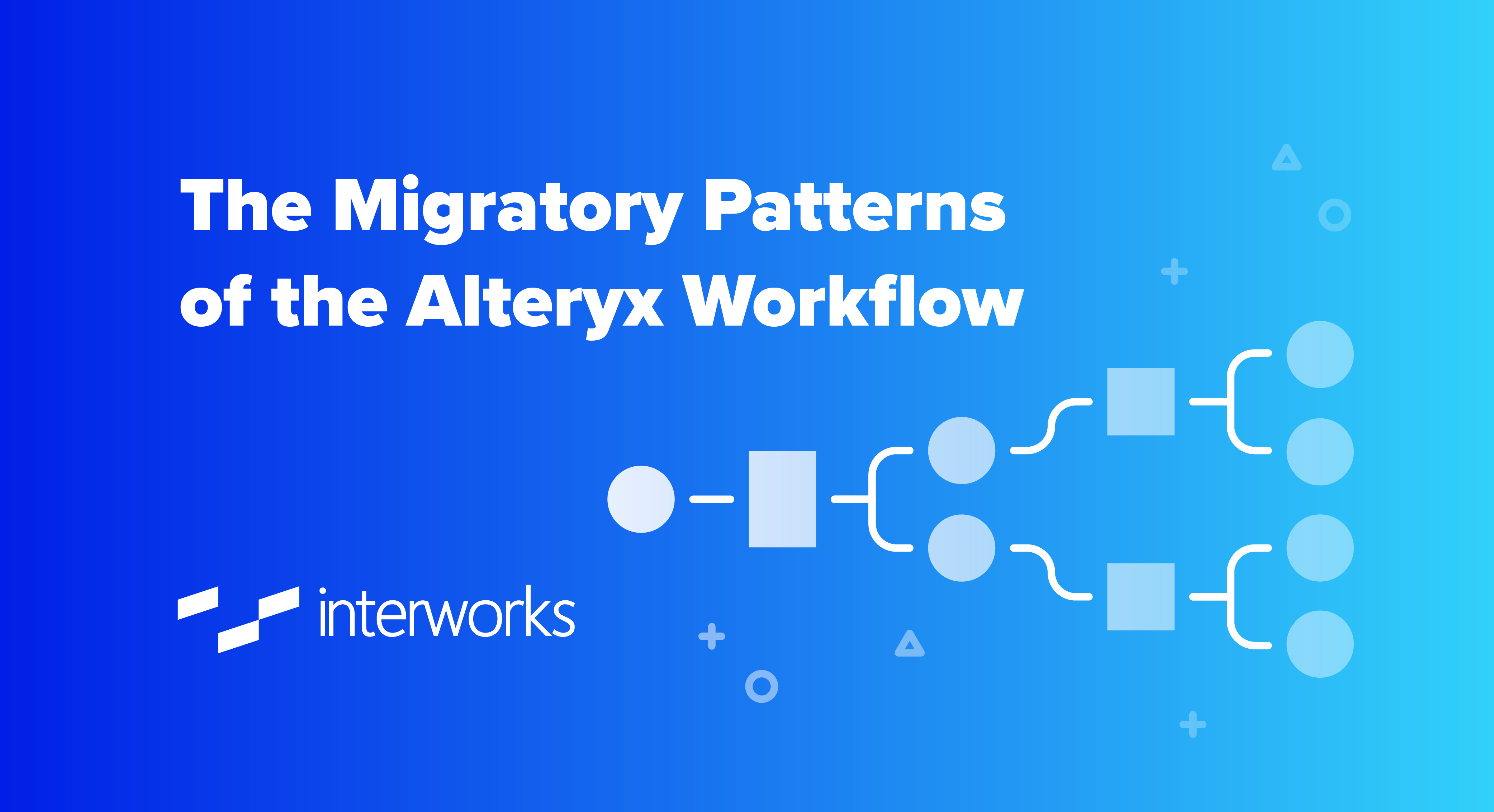 The Migratory Patterns of the Common Alteryx Workflow