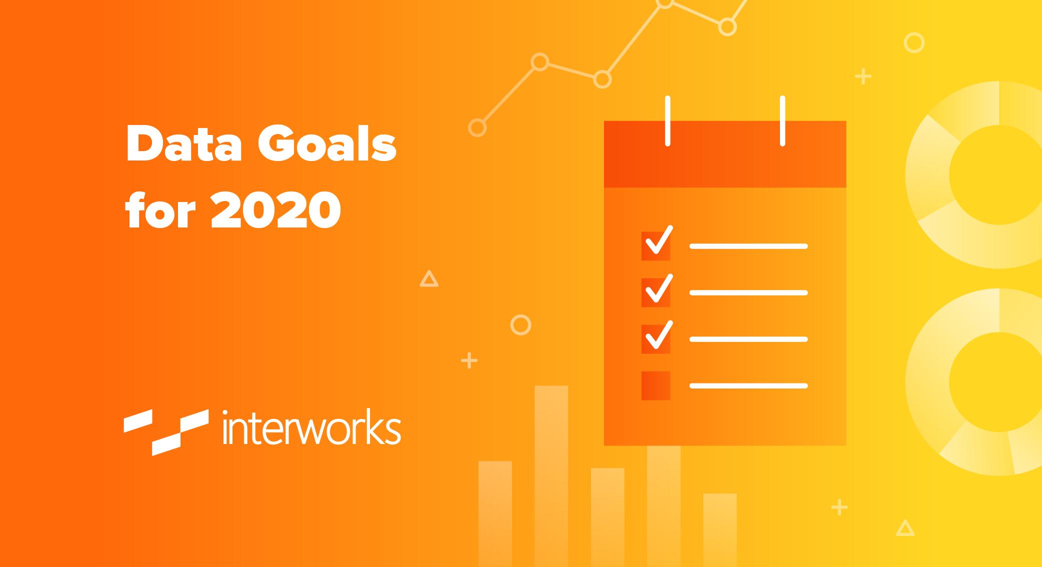 Data Goals for 2020