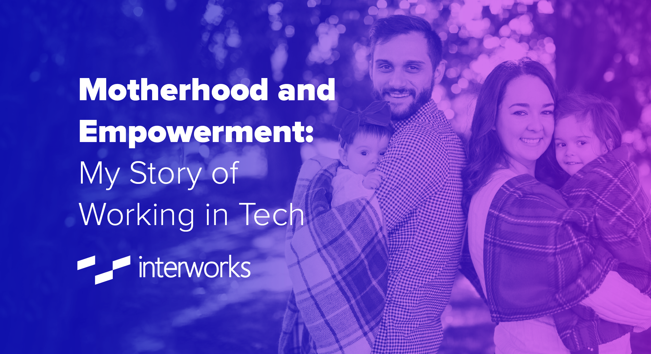 Motherhood and Empowerment: My Story of Working in Tech