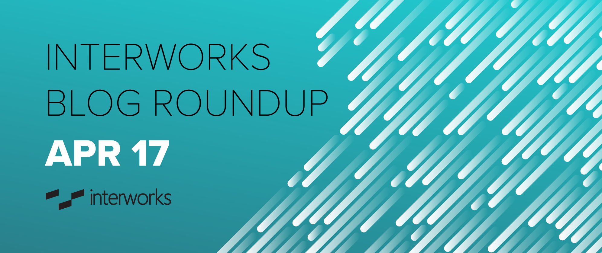 InterWorks April Blog Roundup