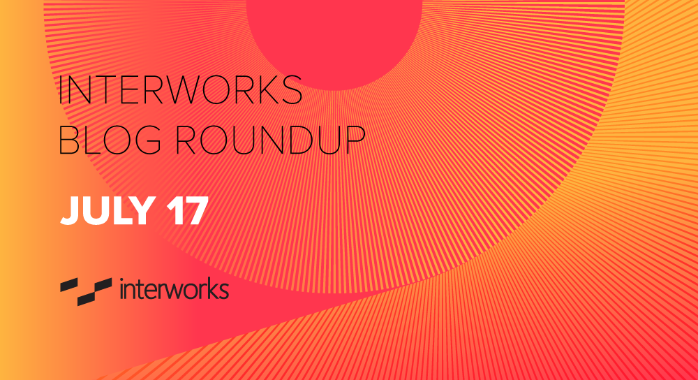 InterWorks blog roundup for july