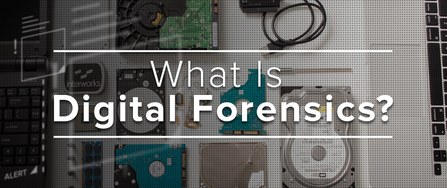 Digital Forensics from InterWorks