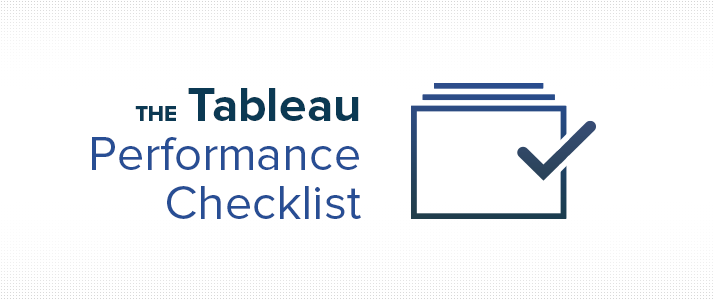 The Tableau Performance Checklist