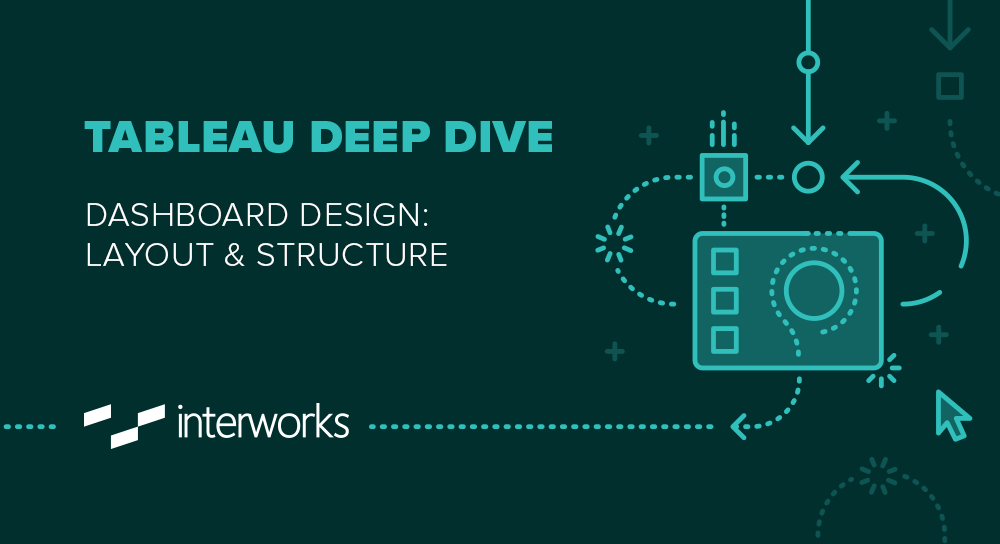 Tableau Deep Dive Dashboard Design Layout and Structure