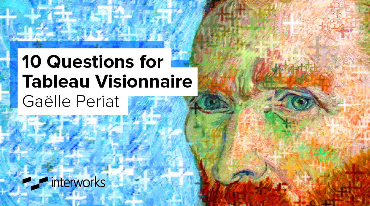 10 Questions for Tableau Visionnaire Gaëlle Periat